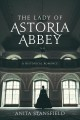 The lady of Astoria Abbey : a historical romance