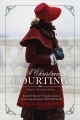 A Christmas courting : a regency Christmas collection