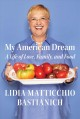 My American dream : a life of love, family, and food