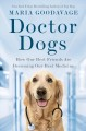 Doctor dogs : how our best friends are becoming our best medicine