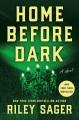 Home before dark : a novel