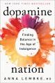 Dopamine nation : finding balance in the age of indulgence