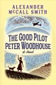 The good pilot Peter Woodhouse : a novel