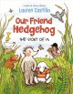 Our friend hedgehog : the story of us