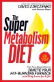 The super metabolism diet: the 14-day plan to ignite your fat-burning furnace and stay lean for life!