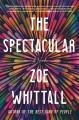 The spectacular : a novel