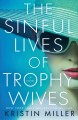 The sinful lives of trophy wives : a novel