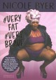 #veryfat #verybrave : the fat girl's guide to being #brave and not a dejected, melancholy, down-in-the-dumps weeping fat girl in a bikini
