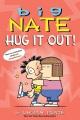 Big Nate : hug it out!