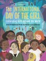 The International Day of the Girl : celebrating girls around the world