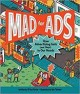 Mad for ads : how advertising gets (and stays) in our heads