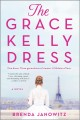 The Grace Kelly dress : a novel