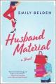Husband material : a novel