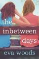 The inbetween days : a novel