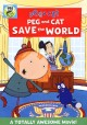 Peg+Cat. Peg and Cat save the world.