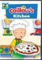 Caillou. Caillou's kitchen.