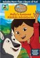 Molly of Denali. Molly's awesome Alaskan adventures. [Season 1]