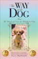 The way of the Dog : From the Memoirs of Eros, the Metaphysical Dog