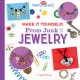 Make it yourself! : from junk to jewelry