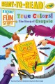 True colors! : the story of Crayola