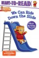 We can ride down the slide