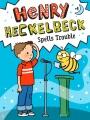 Henry Heckelbeck spells trouble
