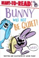 Bunny will not be quiet!