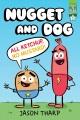 Nugget and Dog. All ketchup, no mustard!
