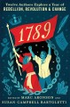 1789 : twelve authors explore a year of rebellion, revolution, and change