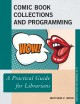 Comic book collections and programming : a practical guide for librarians
