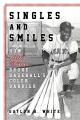 Singles and smiles : how Artie Wilson broke baseball's color barrier