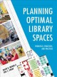 Planning optimal library spaces : principles, processes, and practices