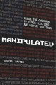 Manipulated : inside the global war to hijack elections and distort the truth