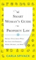 The Smart Woman's Guide to Property Law: Protect Your Assets When You Live with Someone, Marry, Divorce, and More