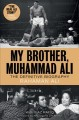 My Brother, Muhammad Ali : The Definitive Biography