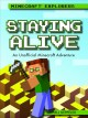 Staying alive : an unofficial Minecraft® adventure