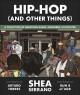 Hip-hop (and other things) : a collection of questions asked, answered, illustrated