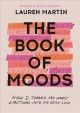 The book of moods : how I turned my worst emotions into my best life