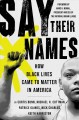 Say their names : how Black lives came to matter in America