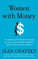 Women with money : the judgment-free guide to creating the joyful, less stressed, purposeful (and, yes, rich) life you deserve