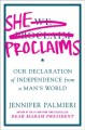 She proclaims : our declaration of independence from a man's world