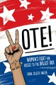 Vote! : women's fight for access to the ballot box