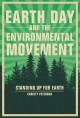 Earth Day and the global environmental movement : standing up for Earth