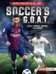 Soccer's G.O.A.T. : Pele, Lionel Messi, and more