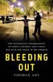 Bleeding out : the devastating consequences of urban violence--and a bold new plan for peace in the streets