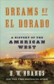Dreams of El Dorado : a history of the American West