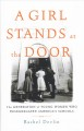 A girl stands at the door : the generation of young women who desegregated America's schools