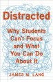 Distracted : why students can