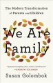 We are family : the modern transformation of parents and children