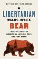 LIBERTARIAN WALKS INTO A BEAR